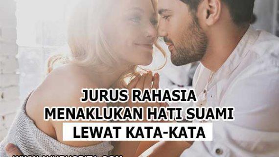 Suami Akan Jatuh Cinta Pada Anda Bila Anda Ungkapkan 3 Kata-Kata Ini!