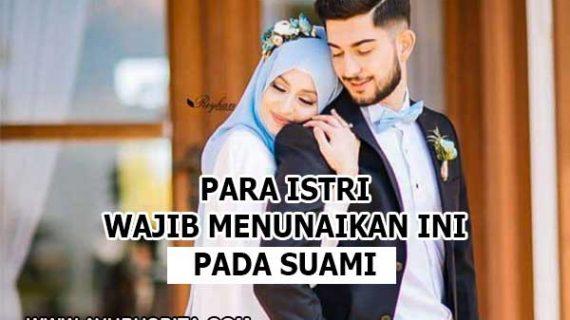 Inilah Kewajiban Istri Terhadap Suami yang Perlu Anda Tunaikan!