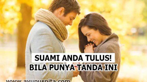 Inilah Tanda Ketulusan Cinta Suami pada Istri! Cek di Diri Suami Anda!