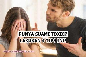cara mengatasi suami toxic